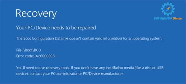 "Hướng dẫn cách sửa chữa PC laptop lỗi ""Your PC/Device Needs to Be Repaired"""