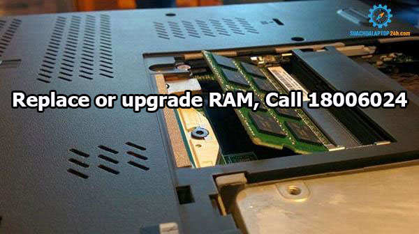 Replace or upgrade RAM, Call 18006024