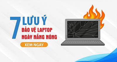 7 lưu ý bảo vệ laptop ngày nắng nóng