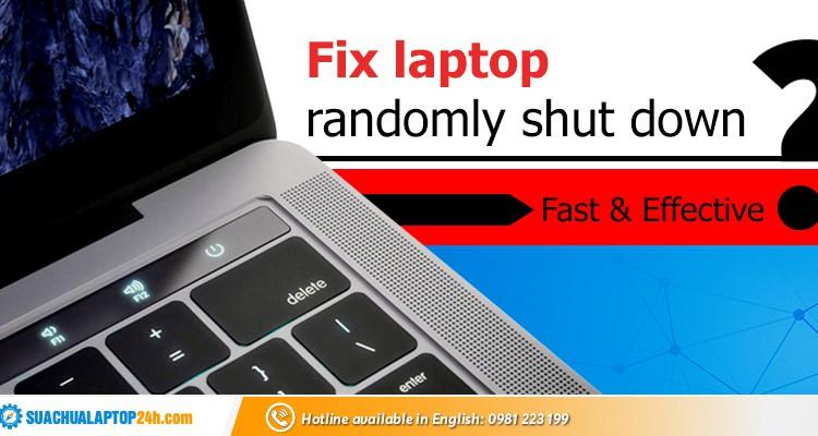 Fix laptop randomly shut down at SUACHUALAPTOP24h.com