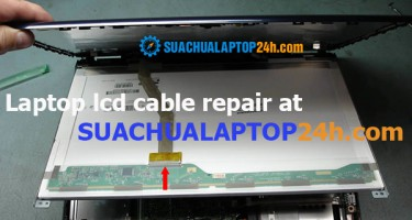 Laptop lcd cable repair at SUACHUALAPTOP24h.com