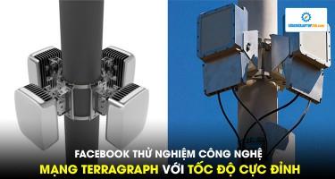 Facebook thử nghiệm công nghệ mạng Terragraph với tốc độ cực đỉnh, hơn hẳn cáp quang