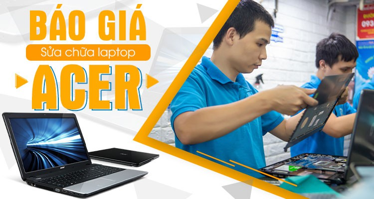 Báo giá tham khảo dịch vụ sửa chữa laptop Acer