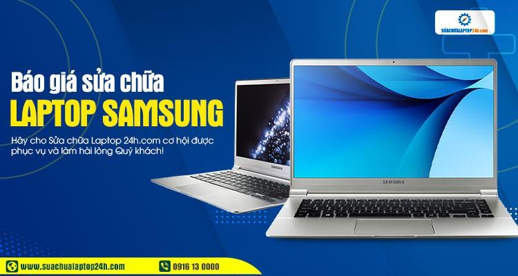 Báo giá tham khảo dịch vụ sửa chữa laptop Samsung