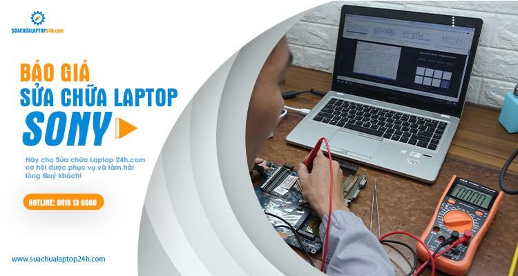 Báo giá tham khảo dịch vụ sửa chữa laptop Sony