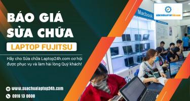 Báo giá tham khảo dịch vụ sửa chữa laptop Fujitsu