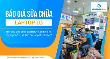 Báo giá tham khảo dịch vụ sửa chữa laptop LG
