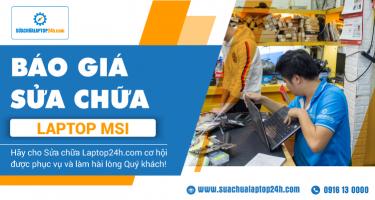 Báo giá tham khảo dịch vụ sửa chữa laptop MSI