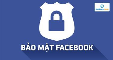 Bảo mật như thế nào để tài khoản Facebook không bị hack?