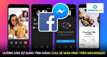 Hướng dẫn sử dụng tính năng chia sẻ màn hình mới cực tiện lợi trên Messenger