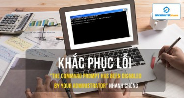 """Hướng dẫn khắc phục lỗi """"The command prompt has been disabled by your administrator"""" nhanh chóng"""
