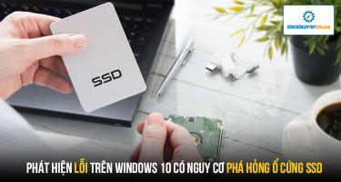 Phát hiện lỗi trên Windows 10 có nguy cơ phá hỏng ổ cứng SSD 