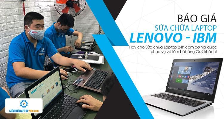 Báo giá tham khảo dịch vụ sửa chữa laptop Lenovo - IBM