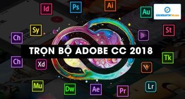 Chia sẻ bộ cài Adobe CC 2018 nguyên gốc đi kèm hướng dẫn cài đặt và kích hoạt