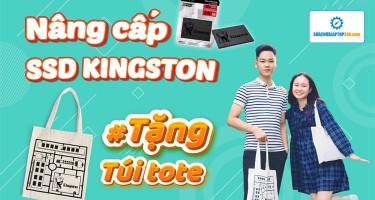 Nâng cấp SSD, RAM Kingston tặng ngay túi vải cực chất