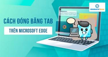 Cách sử dụng tính năng đóng băng tab trên Microsoft Edge mới xuất hiện giúp giảm dung lượng tiêu thụ RAM