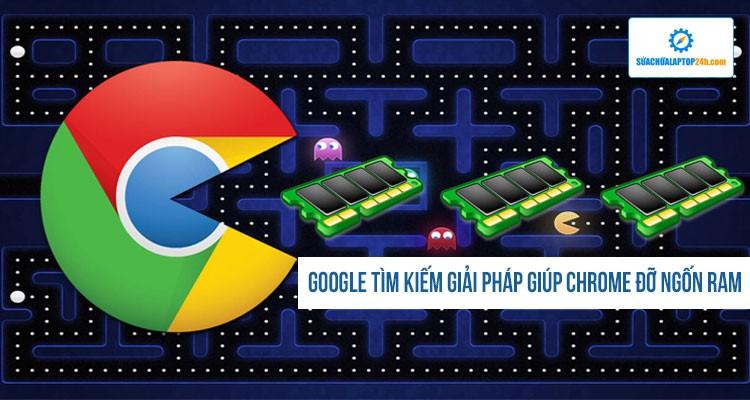 """Google tìm kiếm sự giúp đỡ của Microsoft để tìm ra giải pháp giúp Chrome đỡ """"ngốn"""" RAM hơn"""