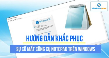 Hướng dẫn khắc phục sự cố mất công cụ Notepad trên Windows