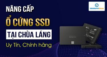 Địa chỉ thay SSD, nâng cấp SSD tại Chùa Láng uy tín, chính hãng