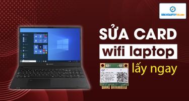 Card wifi laptop là gì? Dấu hiệu nhận biết và cách sửa card wifi laptop bị lỗi