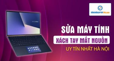 Sửa máy tính xách tay mất nguồn uy tín nhất Hà Nội