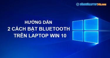 Hướng dẫn 2 cách bật bluetooth trên laptop Win 10 chỉ tốn vài giây