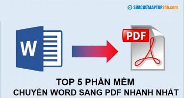 Top 5 phần mềm chuyển Word sang PDF nhanh nhất
