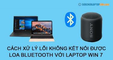 Cách xử lý lỗi không kết nối được loa bluetooth với laptop Win 7 siêu dễ