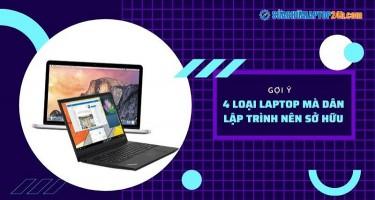 Gợi ý 4 loại Laptop mà dân lập trình nên sở hữu