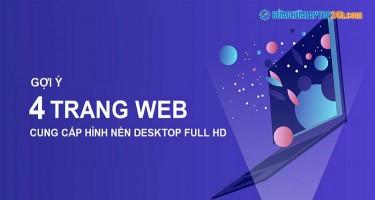 Gợi ý 4 trang web cung cấp hình nền desktop full HD