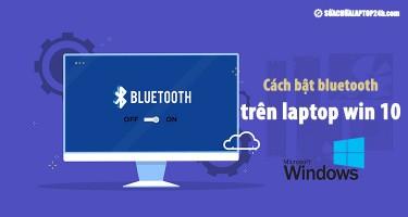 Cách bật bluetooth trên laptop Win 10 đơn giản