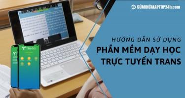 Hướng dẫn sử dụng phần mềm dạy học trực tuyến Trans