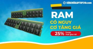 Cơn sốt giá card màn hình chưa dứt, lại tiếp tục có nguy cơ tăng giá RAM 25%