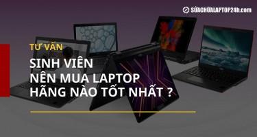 [Tư vấn] Sinh viên nên mua laptop hãng nào tốt nhất?