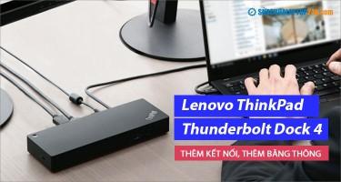 Lenovo ThinkPad Thunderbolt Dock 4 - Thêm kết nối, thêm băng thông
