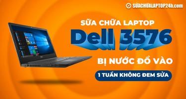 Sửa chữa laptop Dell 3576 bị đổ nước vào 1 tuần không sửa