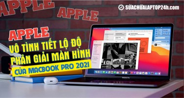 Apple vô tình tiết lộ độ phân giải màn hình của MacBook Pro 2021