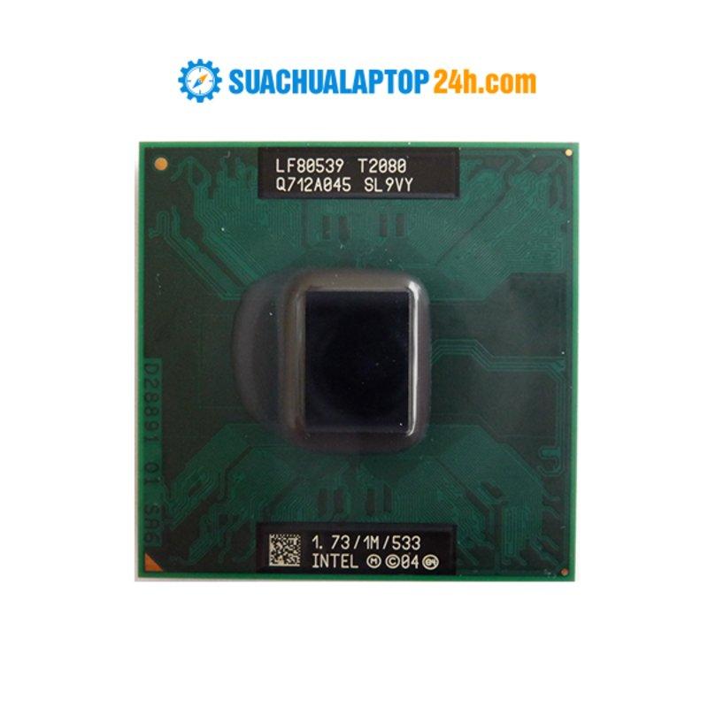 Chíp Intel Pentium T2080 (1M Cache, 1.73 GHz, 533 MHz FSB)