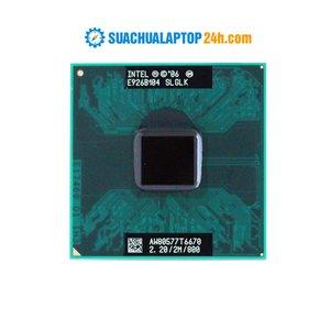 Chíp intel Core 2 Duo T6670 (2M Cache, 2.20 GHz, 800 MHz FSB)