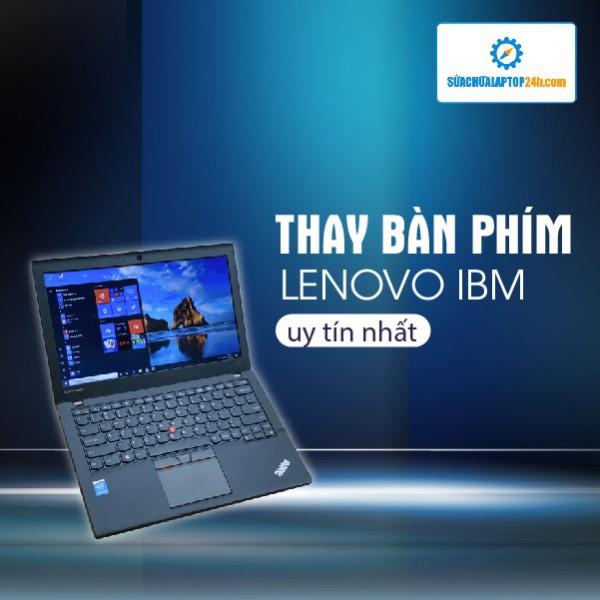 Thay bàn phím laptop Lenovo IBM