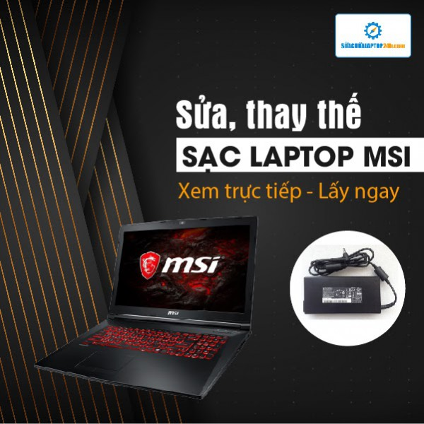 Sửa, thay sạc laptop MSI