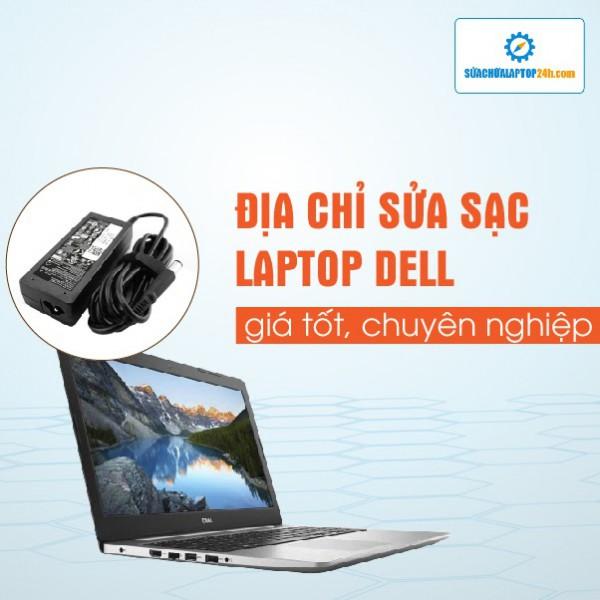 Sửa, thay thế sạc laptop Dell