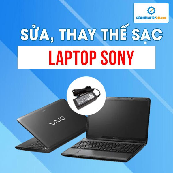 Sửa, thay thế sạc laptop Sony
