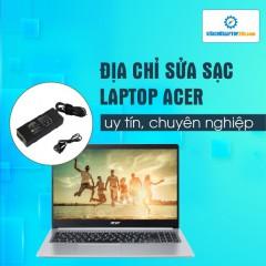 Sửa, thay thế sạc laptop Acer