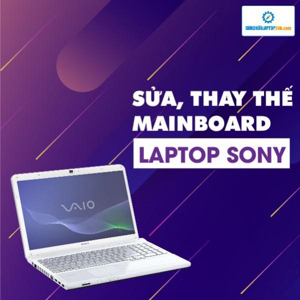 Sửa, thay mainboard laptop Sony