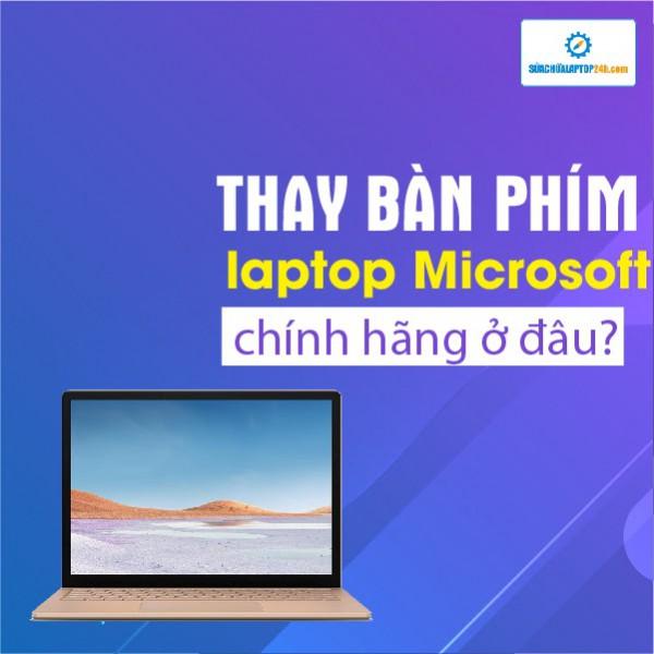 Thay bàn phím laptop Microsoft