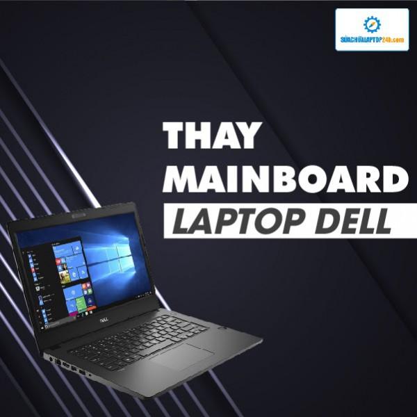 Sửa, thay mainboard laptop Dell