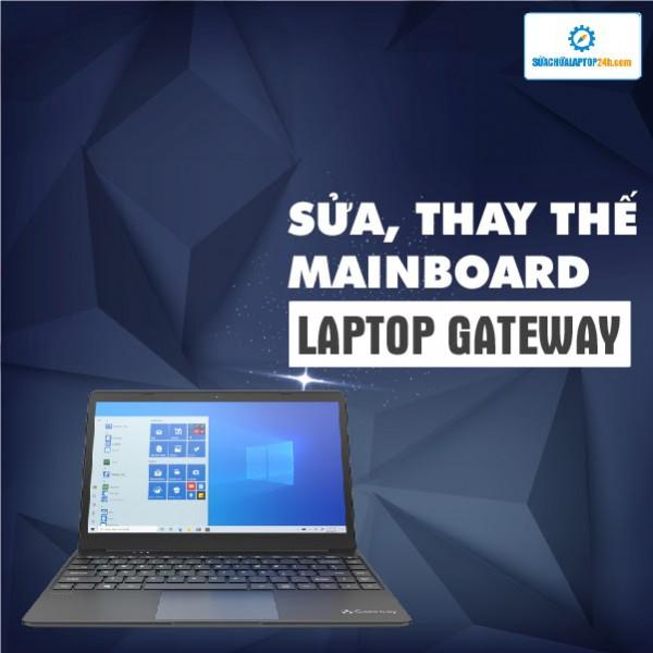Sửa, thay mainboard laptop Gateway