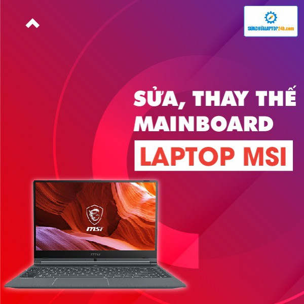 Sửa, thay mainboard laptop MSI