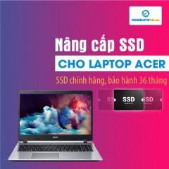 Thay SSD, nâng cấp SSD cho Laptop Acer